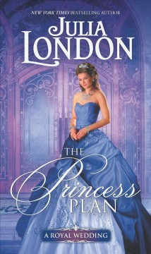 The princess plan /  Julia London.