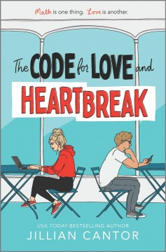The code for love and heartbreak /  Jillian Cantor. - Jillian Cantor.