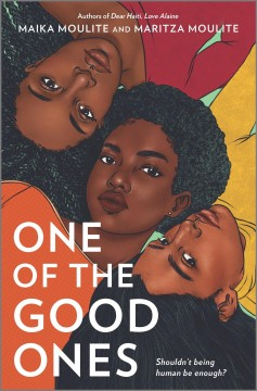 One of the good ones /  Maika Moulite and Maritza Moulite. - Maika Moulite and Maritza Moulite.