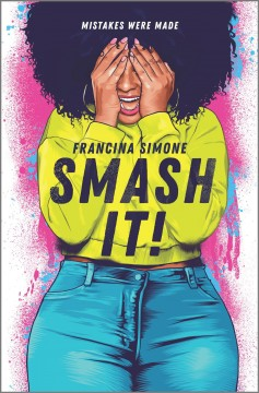 Smash it! /  Francina Simone. - Francina Simone.