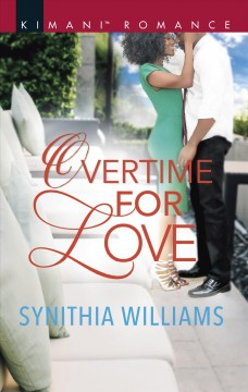 Overtime for love /  Synithia Williams.