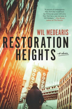 Restoration heights : a novel / Wil Medearis.