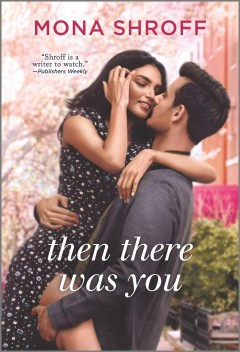 Then there was you /  Mona Shroff.