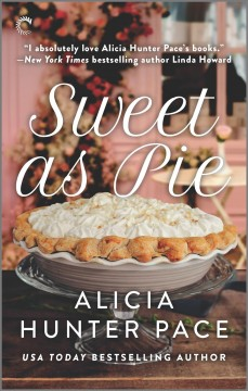 Sweet as pie /  Alicia Hunter Pace.