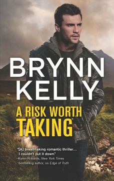 A risk worth taking /  Brynn Kelly. - Brynn Kelly.
