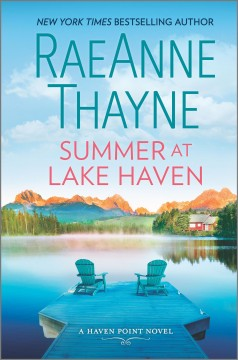 Summer at Lake Haven /  RaeAnne Thayne. - RaeAnne Thayne.