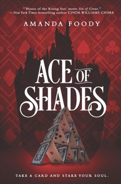 Ace of Shades /  Amanda Foody. - Amanda Foody.