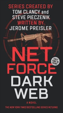 Net force : dark web / series created by Tom Clancy and Steve Pieczenik ; written by Jerome Preisler. - series created by Tom Clancy and Steve Pieczenik ; written by Jerome Preisler.