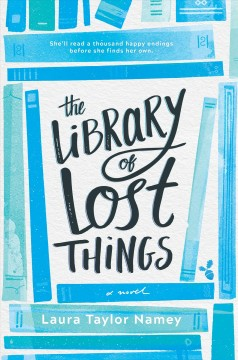The library of lost things /  Laura Taylor Namey. - Laura Taylor Namey.