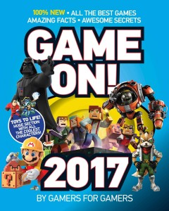 Game on! all the best games: amazing facts, awesome secrets / writers, Luke Albiges, Adam Barnes, Vikki Blake, - writers, Luke Albiges, Adam Barnes, Vikki Blake,