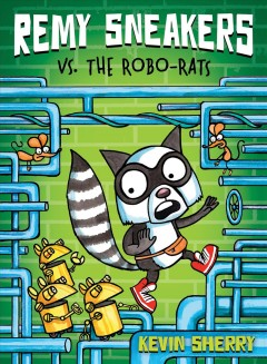 Remy Sneakers vs. the Robo-rats /  by Kevin Sherry. - by Kevin Sherry.