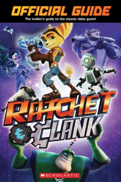 Ratchet & Clank : the official guide / by Josh Richardson. - by Josh Richardson.