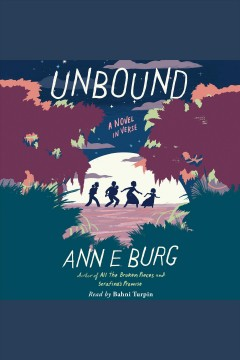 Unbound : a novel in verse / Ann E. Burg.