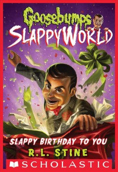 Slappy birthday to you /  R. L. Stine.