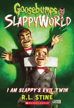 I am Slappy's evil twin /  R. L. Stine.