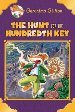 Geronimo Stilton. plus a bonus mini mystery and cheesy jokes! / Geronimo Stilton ; translated by Anna Pizzelli and Andrea Schaffer. - Geronimo Stilton ; translated by Anna Pizzelli and Andrea Schaffer.