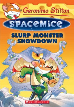 Slurp monster showdown /  Geronimo Stilton.