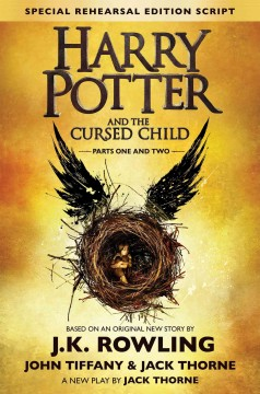 Harry Potter and the cursed child.  a new play by Jack Thorne, based on an original new story by J.K. Rowling. - a new play by Jack Thorne, based on an original new story by J.K. Rowling.