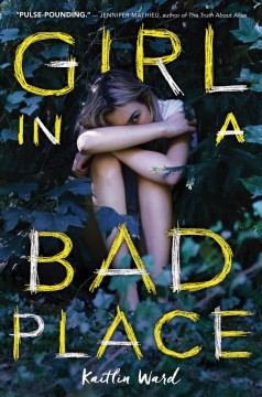 Girl in a bad place /  Kaitlin Ward.