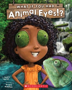 What if you had animal eyes!? /  by Sandra Markle ; illustrated by Howard McWilliam.