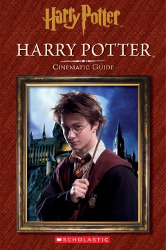 Harry Potter : cinematic guide / by Felicity Baker.