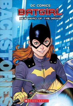 Batgirl : new hero of the night / by Matthew K. Manning ; illustrated by Patrick Spaziante.