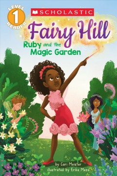 Ruby and the magic garden /  by Cari Meister ; illustrated by Erika Meza. - by Cari Meister ; illustrated by Erika Meza.