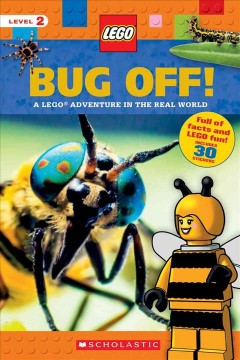 Bug off! : a LEGO adventure in the real world / by Penelope Arlon and Tory Gordon-Harris.