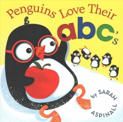 Penguins love their abc's /  Sarah Aspinall. - Sarah Aspinall.