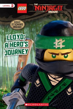 Lloyd : a hero's journey / adapted by Tracey West from the screenplay ; story by Hilary Winston, Bob Logan, Paul Fisher, William Wheeler, Tom Wheeler. - adapted by Tracey West from the screenplay ; story by Hilary Winston, Bob Logan, Paul Fisher, William Wheeler, Tom Wheeler.