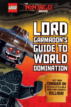 Lord Garmadon's guide to world domination /  by Meredith Rusu. - by Meredith Rusu.