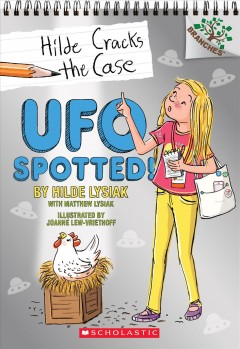 UFO spotted! /  by Hilde Lysiak, with Matthew Lysiak ; illustrated by Joanne Lew-Vriethoff. - by Hilde Lysiak, with Matthew Lysiak ; illustrated by Joanne Lew-Vriethoff.