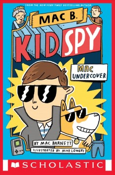Mac undercover /  by Mac Barnett ; illustrated by Mike Lowery.