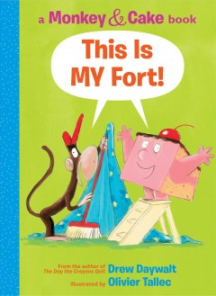 This is MY fort! /  by Drew Daywalt ; illustrated by Olivier Tallec. - by Drew Daywalt ; illustrated by Olivier Tallec.