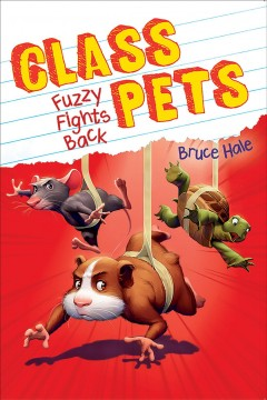 Fuzzy fights back /  Bruce Hale. - Bruce Hale.