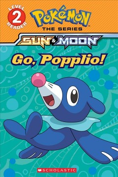 Go, Popplio! /  adapted by Maria S. Barbo. - adapted by Maria S. Barbo.