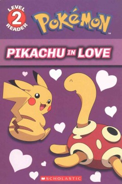 Pikachu in love /  adapted by Tracey West. - adapted by Tracey West.