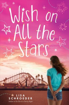 Wish on all the stars /  by Lisa Schroeder. - by Lisa Schroeder.