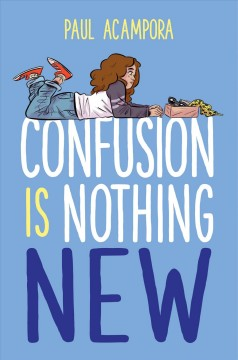 Confusion is nothing new /  Paul Acampora.