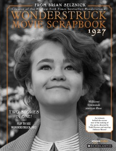 Wonderstruck movie scrapbook 1977 /  Brian Selznick. - Brian Selznick.