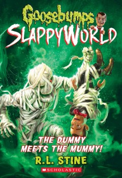 The dummy meets the mummy! /  R L Stine. - R L Stine.