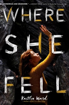 Where she fell /  Kaitlin Ward. - Kaitlin Ward.