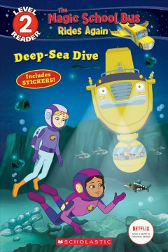 Magic School Bus rides again : Deep-sea dive / adapted by Samantha Brooke. - adapted by Samantha Brooke.