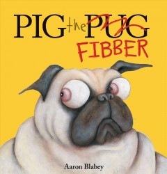 Pig the fibber /  Aaron Blabey. - Aaron Blabey.