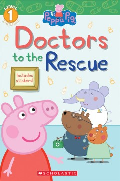 Peppa pig : Doctors to the rescue / adapted by Meredith Rusu.