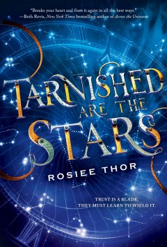 Tarnished are the stars /  Rosiee Thor. - Rosiee Thor.