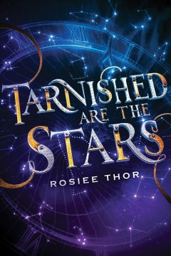 Tarnished are the stars /  Rosiee Thor.