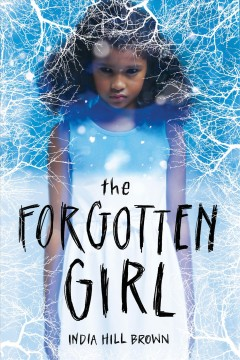 The forgotten girl /  India Hill Brown. - India Hill Brown.