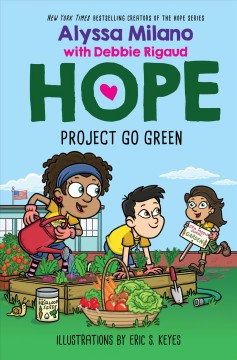 Project go green /  by Alyssa Milano with Debbie Rigaud ; Illustrated by Eric S. Keyes. - by Alyssa Milano with Debbie Rigaud ; Illustrated by Eric S. Keyes.