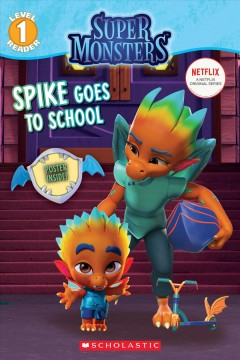 Spike goes to school /  adapted by Shannon Penney. - adapted by Shannon Penney.